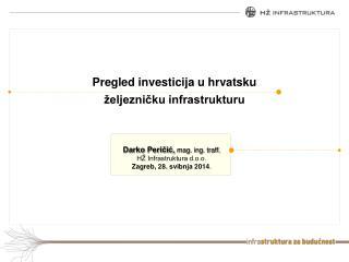 Pregled investicija u hrvatsku  željezničku infrastrukturu