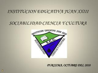 INSTITUCION EDUCATIVA JUAN XXIII SOCIABILIDAD CIENCIA Y CULTURA