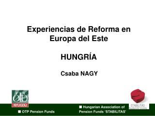 Experiencias de Reforma en Europa del Este HUNG RÍA