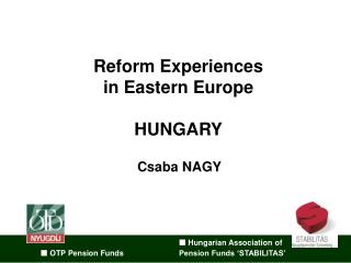 Reform Experiences in Eastern Europe HUNGARY
