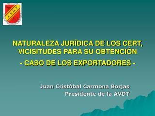 NATURALEZA JUR DICA DE LOS CERT, VICISITUDES PARA SU OBTENCI N   - CASO DE LOS EXPORTADORES -