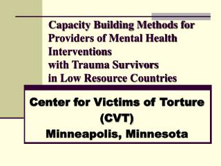 Center for Victims of Torture (CVT) Minneapolis, Minnesota