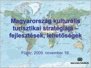 Magyarország kulturális turisztikai stratégiája – fejlesztések, lehetőségek