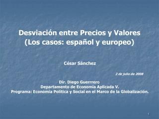 Desviación entre Precios y Valores (Los casos: español y europeo)