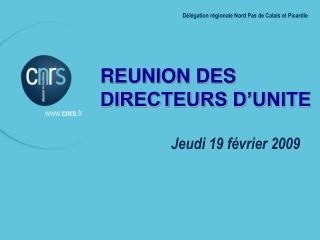 REUNION DES  DIRECTEURS D'UNITE