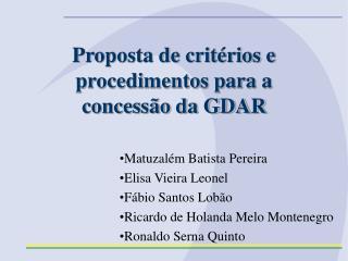 Proposta de critérios e procedimentos para a concessão da GDAR