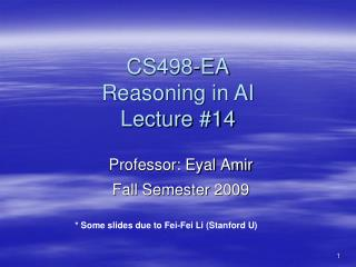 CS498-EA Reasoning in AI Lecture #14