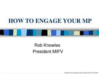 HOW TO ENGAGE YOUR MP