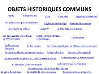 OBJETS HISTORIQUES COMMUNS