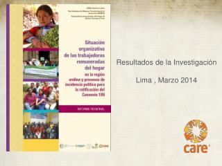 Resultados de la Investigación  Lima , Marzo 2014