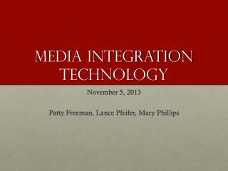 Media Integration Technology