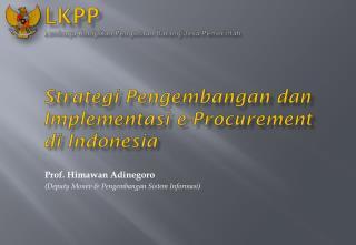 Strategi Pengembangan dan Implementasi e-Procurement  di Indonesia
