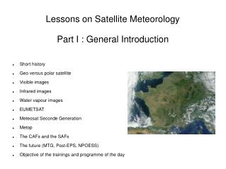 Lessons on Satellite Meteorology Part I : General Introduction