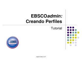 EBSCO admin: Creando Perfiles