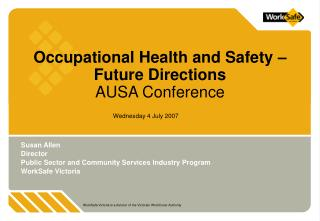 Occupational Health and Safety �  Future Directions AUSA Conference