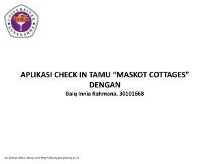 "APLIKASI CHECK IN TAMU ""MASKOT COTTAGES"" DENGAN Baiq Innia Rahmana. 30101668"