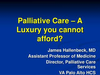 Palliative Care – A Luxury you cannot afford?