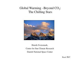 Global Warming –Beyond CO 2 : The Chilling Stars