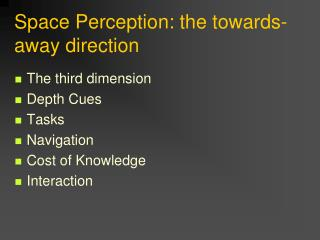 Space Perception: the towards-away direction