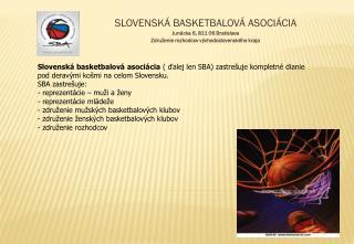 SLOVENSKÁ BASKETBALOVÁ ASOCIÁCIA Junácka 6, 811 06 Bratislava