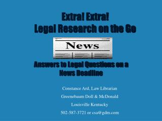 Extra! Extra! Legal Research on the Go