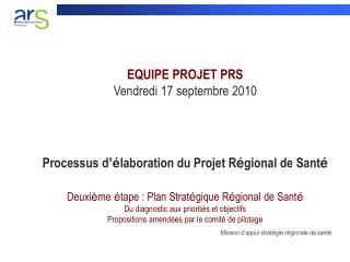 EQUIPE PROJET PRS Vendredi 17 septembre 2010