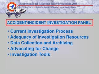 Current Investigation Process  Adequacy of Investigation Resources  Data Collection and Archiving