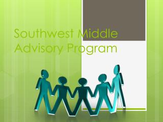 Southwest Middle  Advisory Program