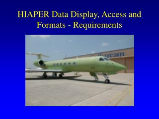 HIAPER Data Display, Access and Formats - Requirements