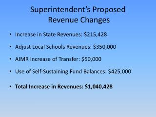 Superintendent's Proposed  Revenue Changes