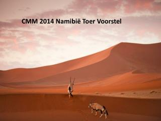 CMM 2014 Namibië Toer Voorstel