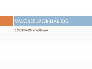 VALORES MOBILI�RIOS