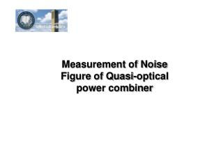 Measurement of Noise Figure of Quasi-optical power combiner