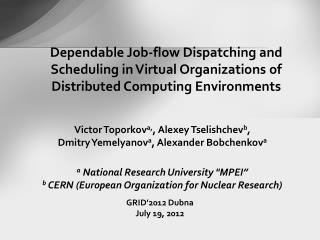 Victor Toporkov а , , Alexey Tselishchev b ,  Dmitry Yemelyanov a , Alexander Bobchenkov a