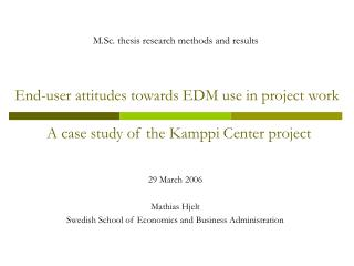 End-user attitudes towards EDM use in project work A case study of the Kamppi Center project