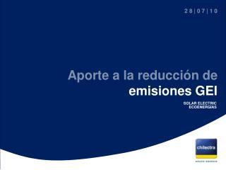Aporte a la reducción de  emisiones GEI