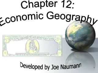 Chapter 12:  Economic Geography