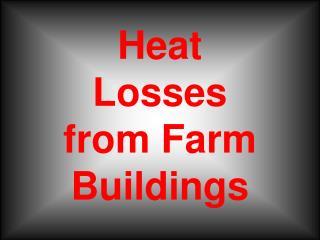 Heat Losses from Farm Buildings