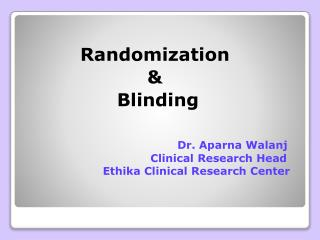 Randomization  &  Blinding