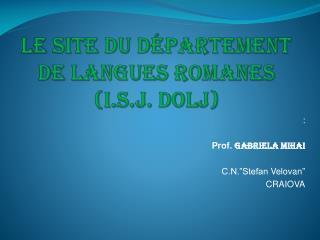 Le site du  département  de  langues romanes  ( i.s.j .  Dolj )