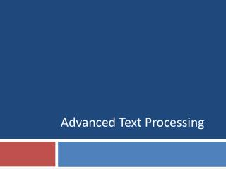 Advanced Text Processing