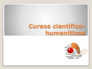 Cursos científico- humaníticos