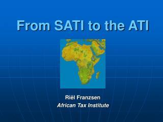 From SATI to the ATI
