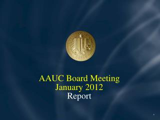 AAUC Board Meeting January 2012 Report