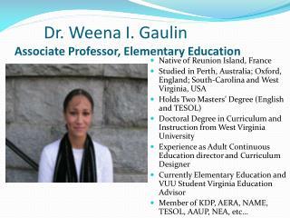 Dr. Weena I. Gaulin Associate Professor, Elementary Education