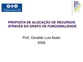 PROPOSTA DE ALOCAÇÃO DE RECURSOS ATRAVÉS DO GRAFO DE FUNCIONALIDADE