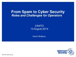 From Spam to Cyber Security Roles and Challenges for Operators
