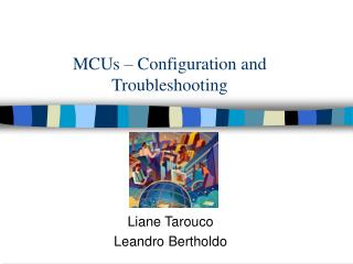 MCUs – Configuration and Troubleshooting
