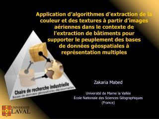 Zakaria Mabed Université de Marne la Vallée École Nationale des Sciences Géographiques (France)