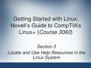 Getting Started with Linux: Novell's Guide to CompTIA's Linux+ ( Course 3060 )